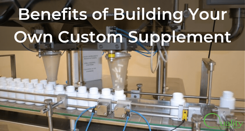 Benefits of Building Your Own Custom Supplement
