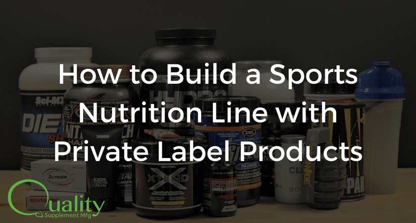 How to Build a Sports Nutrition Line with Private Label Products