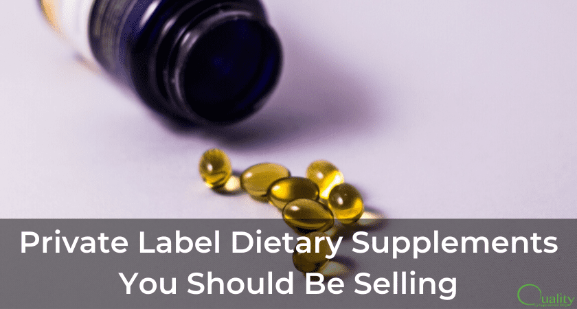 Private Label Dietary Supplements You Should Be Selling