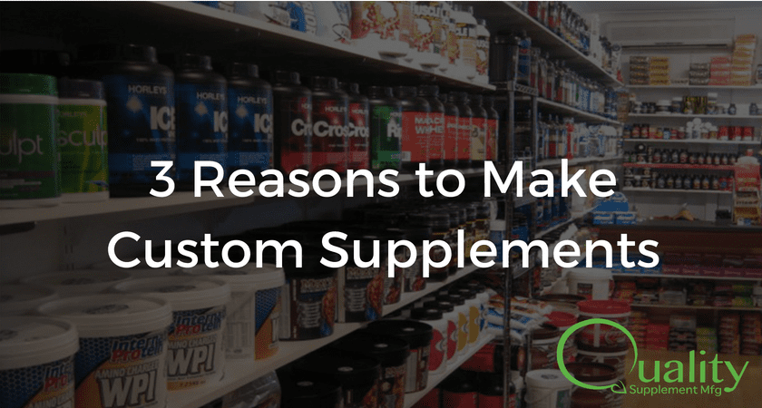 3 reasons to custom make supplements