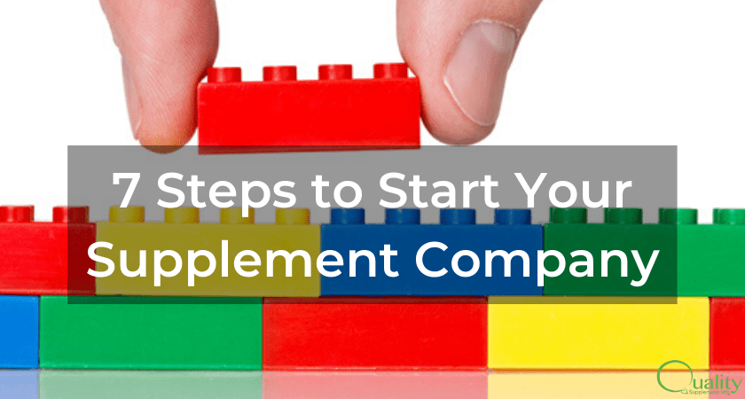 7 Steps to Start Your Supplement Company