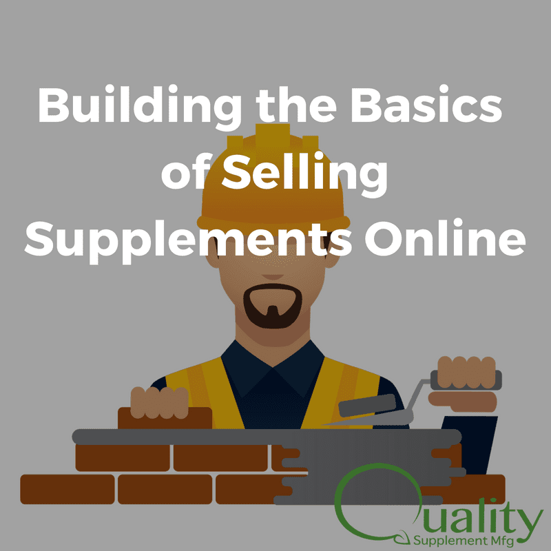 Building the Basics of Selling Supplements Online