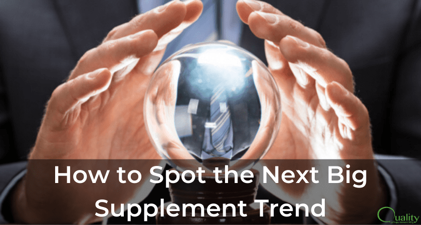 How to Spot the Next Big Supplement Trend