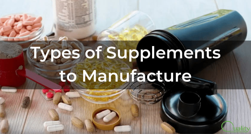Types of Supplements to Manufacture