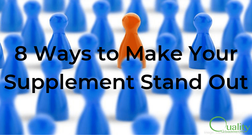 8 Ways to Make Your Supplement Stand Out