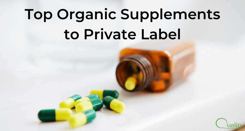 Top Organic Supplements to Private Label