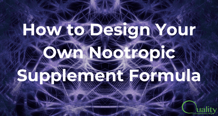 How to design Your Own Nootropic Supplement Formula