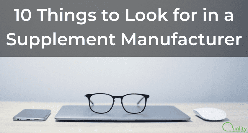 10 Things to Look for in a Supplement Manufacturer