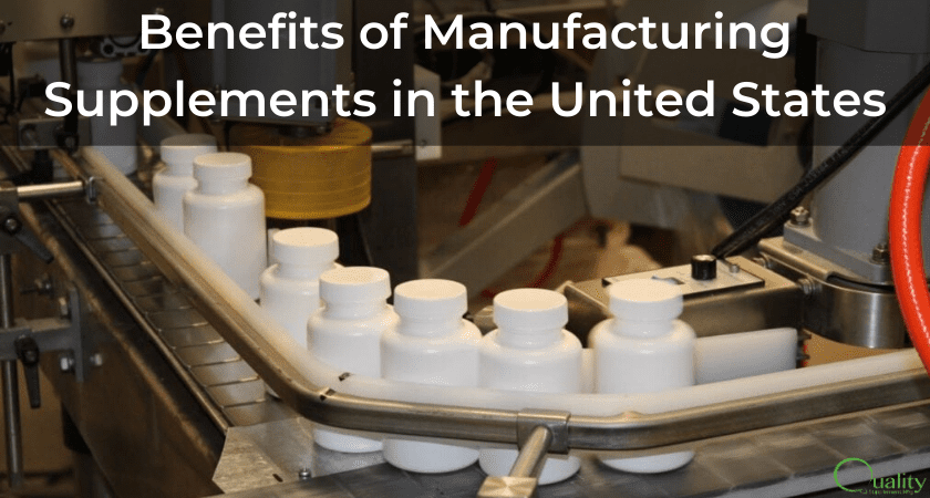 Benefits of Manufacturing Supplements in the United States