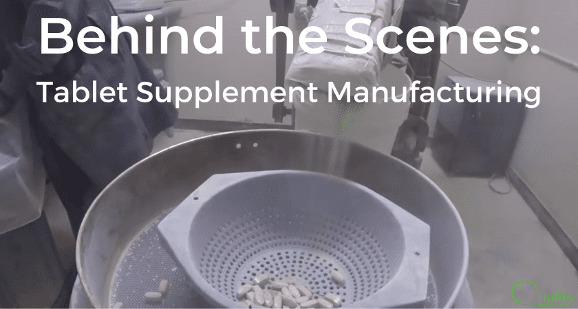 behind the scenes tablet supplement manufacturing
