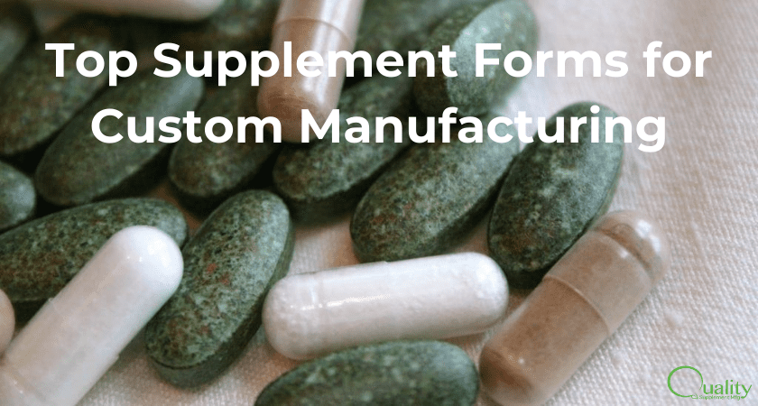 Top Supplement Forms for Manufacturing