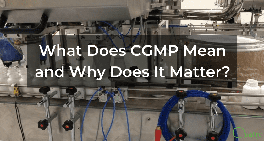 What Does CGMP Mean and Why Does It Matter?