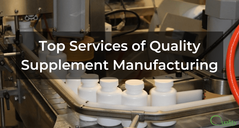 Top Services of Quality Supplement Manufacturing